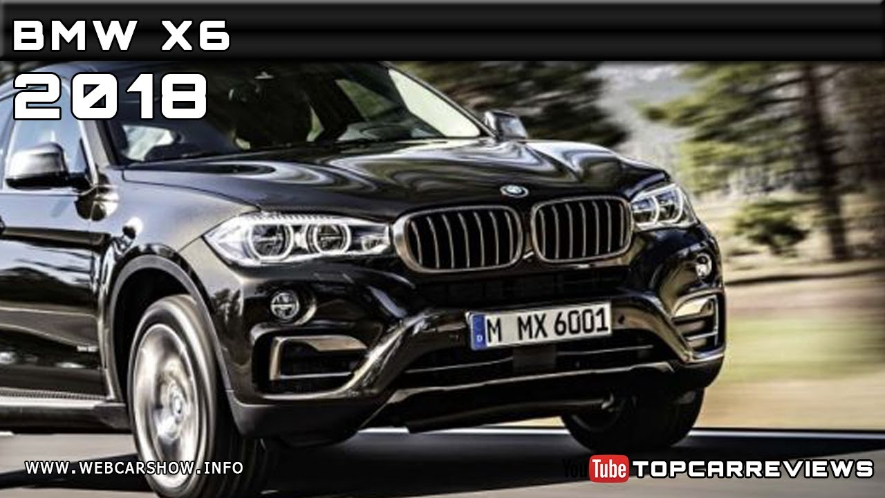 2018 Bmw X6 Review Rendered Price Specs Release Date Youtube
