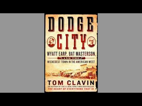 Dodge City: Wyatt Earp, Bat Masterson, and the Wickedest Town in the American West