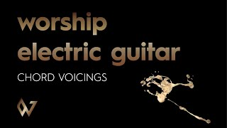 electric guitar chord voicings | worship guitar skills