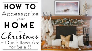 CHRISTMAS DECORATING | How to Accessorize Your Home for Christmas