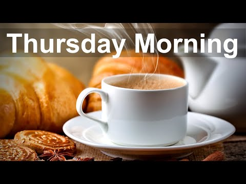 Thursday Morning Jazz - Positive Mood Jazz Cafe and Bossa Nova Music to Relax