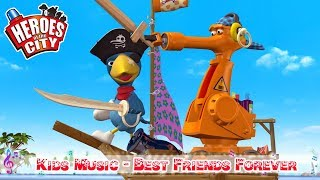 Kids music – Best Friends Forever – Heroes of the City