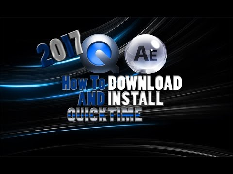 How To Download And Install QuickTime (Adobe After Effects) 2017