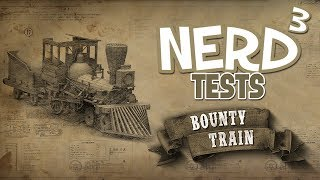 Nerd³ Tests... Bounty Train - Race To New York!