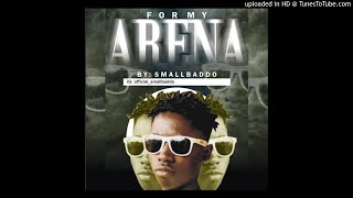 Small Baddo - For My Arena (OFFICIAL AUDIO)