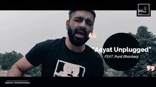 Aayat Unplugged Feat.Punit Bhardwaj Cover Song Bajirao Mastani Ranveer Singh Deepika Padukone