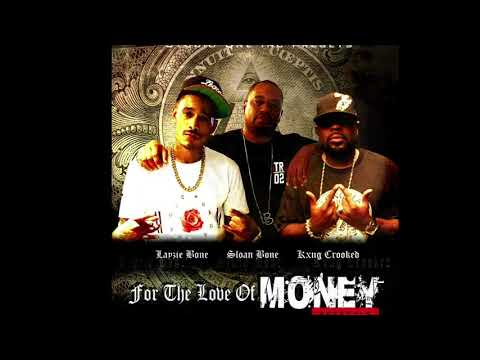 """""""For the the love of Money"""" freestyle ft. Layzie Bone x Sloan Bone x kxng Crooked"""