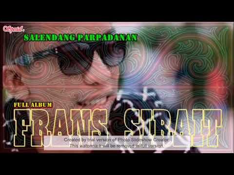 Frans Sirait [Full Album] - Lagu Batak Romantis Terbaik 2017 - Lagu Batak Paling Sering Didengar