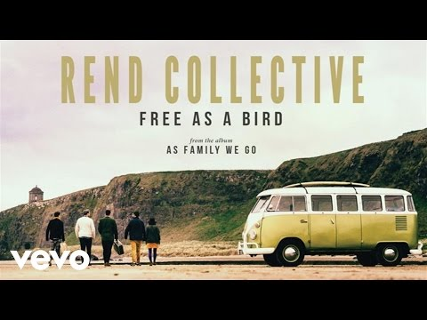 Rend Collective - Free As A Bird (Audio)