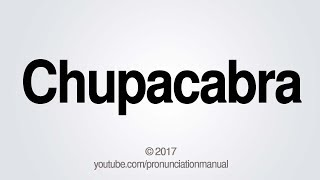 How to Pronounce Chupacabra