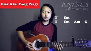 Download Chord Gampang (Biar Aku Yang Pergi - Aldi Maldini) by Arya Nara (Tutorial Gitar) Untuk Pemula