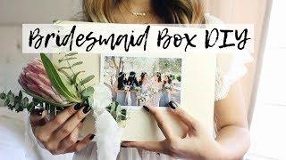 DIY Bridesmaid Box/Gifts