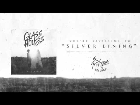 "Glass Houses ""Silver Lining"""