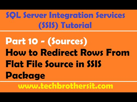 SSIS Tutorial Part 10 -How to Redirect Rows From Flat File Source in SSIS Package