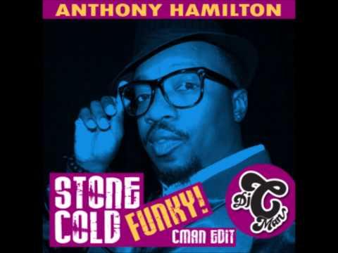 Anthony Hamilton - Stone Cold, Funk It Up! (CMAN Edit)