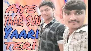 Aye yaar sun yaari teri | best friendship status