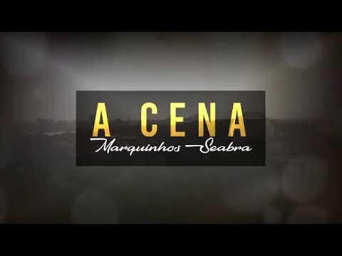 Marquinhos Seabra - A Cena