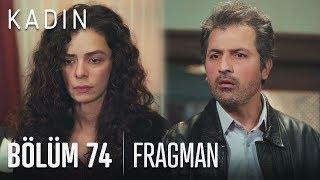 Kadın 74. Bölüm Fragmanı