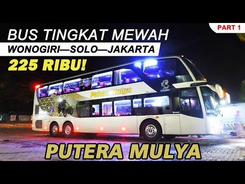 [VLOG] Trip by BUS TINGKAT MEWAH Putera Mulya Wonogiri—Solo—Jakarta | SCANIA K410 iB