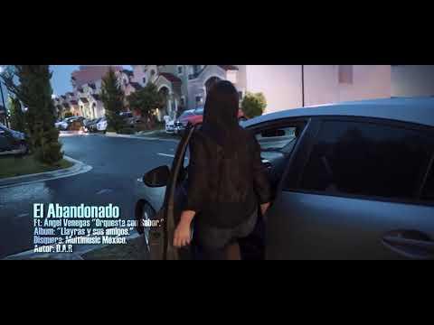 El abandonado | Los Llayras ft. Ángel Venegas | vídeo oficial