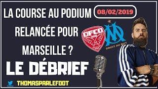 DIJON - OM : 1 - 2 LIGUE 1 2018 - 2019 - LE DEBRIEF - LE PODIUM RELANCÉ ? / 08-02-2019