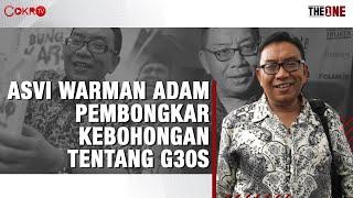 ASVI WARMAN ADAM PEMBONGKAR KEBOHONGAN TENTANG G30S   The One