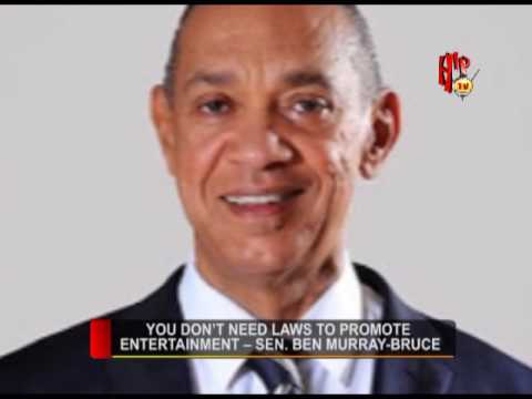 YOU DON'T NEED LAWS TO PROMOTE ENTERTAINMENT-BEN MURRAY BRUCE