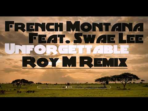 French Montana Feat. Swae Lee - Unforgettable | Roy M Dancehall Remix