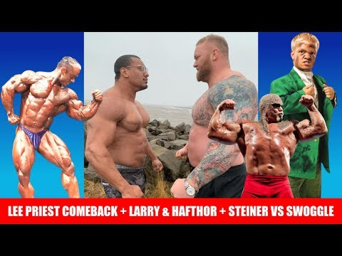 Lee Priest Comeback, Larry Wheels First Strongman Comp, Steiner VS Swoggle  confirmed