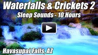 DEEP SLEEP Nature Sounds Crickets Waterfall Havasupai Falls Relax Sound of Water Sleeping Ambience 1