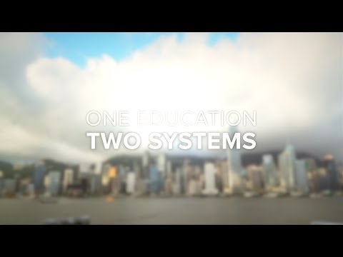 One Education Two Systems (20mins)