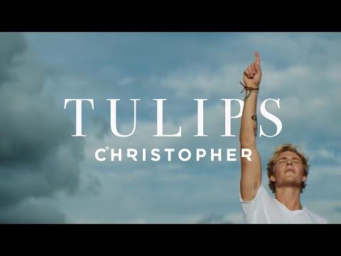 Christopher - Tulips (Official Music Video)