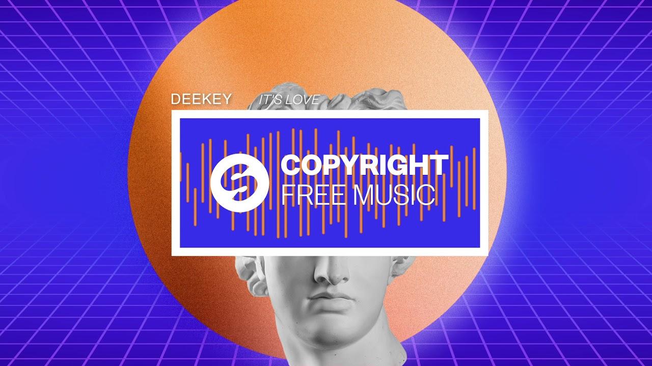 Deekey - It's Love (Copyright Free Music)