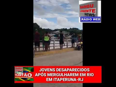 2 JOVENS DESAPARECEM APÓS MERGULHO EM ITAPERUNA/RJ