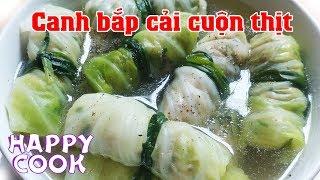 Canh bắp cải thịt cuộn - Ngon ngọt, Dễ làm -  Happy Cook
