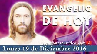 Evangelio de hoy Lunes 19 de Diciembre 2016  se cumplirán e...