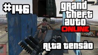 GTA V Online Alta Tensão #146