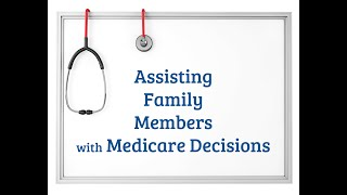 Assisting Family Members with medicare Decisions