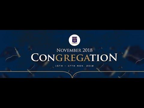 UG November 2018 Congregation Ceremonies - Day 3 - Morning Session - ISSER
