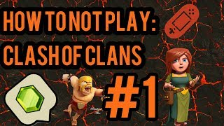 How to not play Clash Of Clans | Gems for noobs