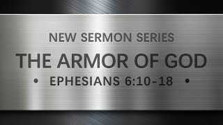 June 7, 2020: The Armor of God; Pastor Don Gibson