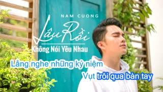 Lâu Rồi Không Nói Yêu Nhau Karaoke - Nam Cường