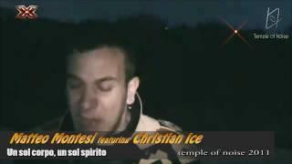Matteo Montesi ft Christian Ice - Un sol corpo, un sol spirito