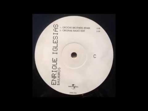 Enrique Iglesias - Bailamos (Groove Brothers Remix)