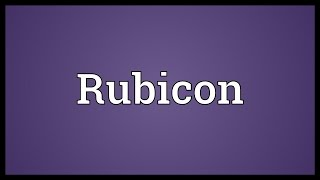 Rubicon Meaning
