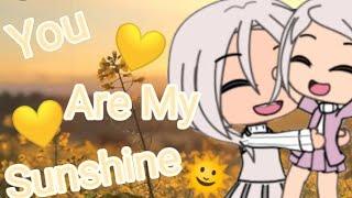 You are my Sunshine 🌞 || Gacha life || Glmv || [ Read desc ] 💗💗