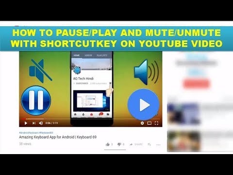 How To Pause/Play And Mute/Unmute With Shortcut Key On Youtube Video