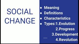 Social Change-Its meaning, definitions, nature/characteristics & types