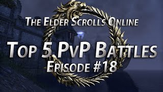 Top 5 PvP Battles #18 - The Elder Scrolls Online