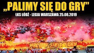 """""""PALIMY SIĘ DO GRY"""" - ŁKS Łódź - Legia Warszawa 25.08.2019"""